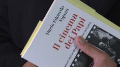 """Vatican giới thiệu tập sách """"Điện ảnh và các Giáo hoàng. Tài liệu chưa được công bố"""""""