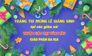 PHÓNG SỰ ẢNH: Trang trí mừng lễ Giáng sinh tại các giáo xứ thuộc Giáo hạt Vũng Tàu