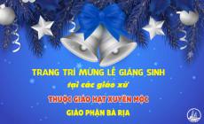 PHÓNG SỰ ẢNH: Trang trí mừng lễ Giáng sinh tại các giáo xứ thuộc Giáo hạt Xuyên Mộc