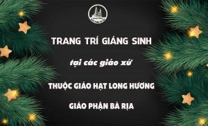 PHÓNG SỰ ẢNH: Trang trí chuẩn bị Giáng sinh tại các giáo xứ thuộc Giáo hạt Long Hương - Giáo phận Bà Rịa