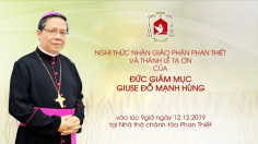 Trực tuyến: Thánh lễ khởi đầu sứ vụ Giám mục Phan Thiết của Đức cha Giuse Đỗ Mạnh Hùng