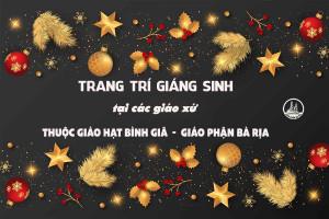 PHÓNG SỰ ẢNH: Trang trí chuẩn bị Giáng sinh tại các giáo xứ thuộc Giáo hạt Bình Giã - Giáo phận Bà Rịa