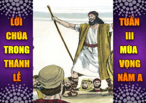 BẢN VĂN BÀI ĐỌC TRONG THÁNH LỄ TUẦN III MÙA VỌNG – NĂM A