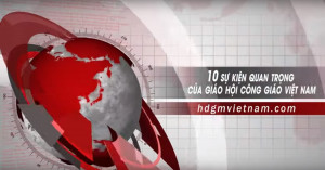 10 sự kiện quan trọng của Giáo hội Công Giáo Việt Nam năm 2019