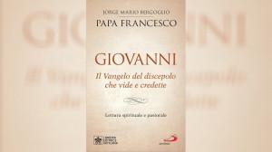 """Sách mới của ĐTC Phanxicô: """"Thánh Gioan, Tin Mừng của người môn đệ đã thấy và tin"""""""