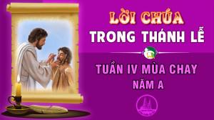 BẢN VĂN BÀI ĐỌC TRONG THÁNH LỄ TUẦN IV MÙA CHAY – NĂM A