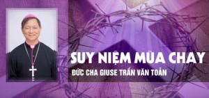 VIDEO: Suy niệm Mùa Chay với Đức cha Giuse Trần Văn Toản