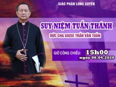 VIDEO: Suy niệm Tuần Thánh với Đức cha Giuse Trần Văn Toản