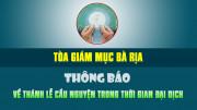 TGM. BÀ RỊA: THÔNG BÁO về Thánh lễ cầu nguyện trong thời gian đại dịch