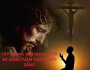 Tập trung vào Chúa Kitô để sống Tuần Thánh sốt sắng