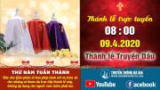 Trực tuyến Thánh lễ Truyền Dầu - 08g00 – 09.4.2020