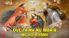 01.06.2020 – Thứ Hai Tuần IX Thường niên - Đức Trinh Nữ Maria, Mẹ Hội Thánh