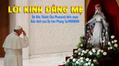 LỜI KINH DÂNG MẸ do Đức Thánh Cha Phanxicô biên soạn