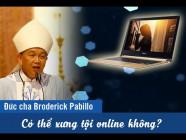Có thể xưng tội online không?