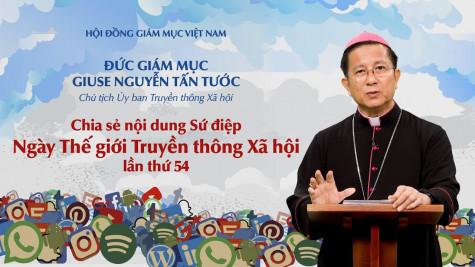 ĐGM chủ tịch Ủy ban Truyền Thông xã hội trình bày về Sứ điệp Ngày Thế giới Truyền thông xã hội 54