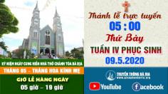 Trực tuyến Thánh lễ Thứ Bảy Tuần IV Phục Sinh 05g00 - 9.5.2020