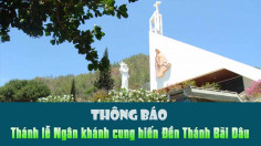 THÔNG BÁO Thánh lễ Ngân khánh cung hiến Đền Thánh Bãi Dâu