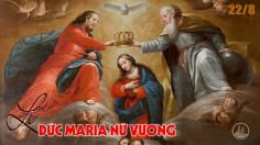 22.8.2020 – Thứ Bảy Tuần XX Thường niên- Đức Maria Nữ Vương