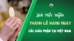Cập nhật Thánh lễ trực tuyến tại các Giáo phận Việt Nam trong thời gian đại dịch covid-19