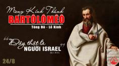 24.08.2020 – Thứ Hai Tuần XXI Thường niên – Thánh Barthôlômêô, tông đồ