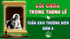 BẢN VĂN BÀI ĐỌC TRONG THÁNH LỄ TUẦN XXIV THƯỜNG NIÊN – NĂM A