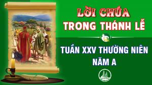 BẢN VĂN BÀI ĐỌC TRONG THÁNH LỄ TUẦN XXV THƯỜNG NIÊN – NĂM A