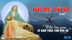 15.09.2020 – Thứ Ba Tuần XXIV Thường niên - Đức Mẹ Sầu Bi
