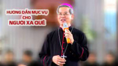 VIDEO: Đức TGM Giuse Nguyễn Năng: Hướng dẫn mục vụ cho người xa quê