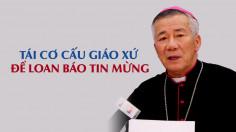 VIDEO: Đức cha Anphong Nguyễn Hữu Long: Tái cơ cấu giáo xứ để loan báo Tin Mừng