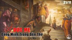 21.11.2020 – Thứ Bảy Tuần XXXIII Thường niên - Đức Mẹ dâng mình trong đền thờ
