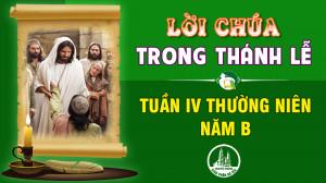 BẢN VĂN BÀI ĐỌC TRONG THÁNH LỄ TUẦN IV THƯỜNG NIÊN – NĂM B