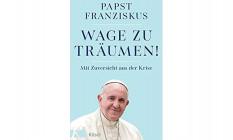 """Điểm sách: """"Hãy dám ước mơ! Tự tin để vượt qua khủng hoảng"""" của Đức Giáo hoàng Phanxicô"""