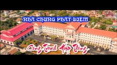 VIDEO: Nhà Chung Phát Diệm - Công Trình Hiệp Thông
