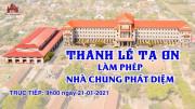 Trực tiếp: Thánh lễ Tạ ơn - Làm phép Nhà Chung Phát Diệm 09h00 21.01.2021