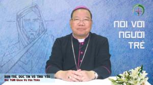 VIDEO: Đức TGM Giuse Vũ Văn Thiên nói với người trẻ - chủ đề: Bạn trẻ, Đức tin và Tình yêu
