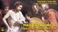CÁC BÀI SUY NIỆM LỜI CHÚA CHÚA NHẬT II PHỤC SINH- B
