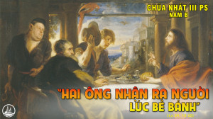 CÁC BÀI SUY NIỆM LỜI CHÚA CHÚA NHẬT III PHỤC SINH- B