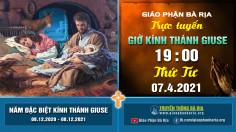 Nội dung giờ kinh kính Thánh Giuse - Tuần 5 – 19 giờ 00 Thứ Tư – Ngày 07.4.2021