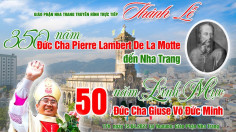 VIDEO: Thánh lễ 50 năm Linh mục Đức Cha Giuse Võ Đức Minh & 350 năm Đức Cha Lambert đến Nha Trang