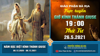 Nội dung giờ kinh kính Thánh Giuse – 19 giờ 00 Thứ Tư – Ngày 26.5.2021