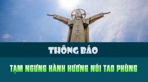 TGM. BÀ RỊA: THÔNG BÁO Tạm ngưng hành hương đầu tháng 5/2021 tại Núi Tao Phùng