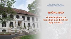 Tổng Giáo phận Sài Gòn: Thông báo về sinh hoạt mục vụ trong tình hình dịch bệnh ngày 8-5-2021