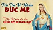 12.6.2021 – Thứ Bảy – Lễ Trái Tim Vô Nhiễm Đức Mẹ