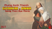 26-7-2021 – Thứ Hai Tuần XVII Thường Niên - Lễ Thánh Gioakim và Anna