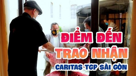 Caritas Tổng Giáo phận Sài Gòn: Điểm đến trao nhận