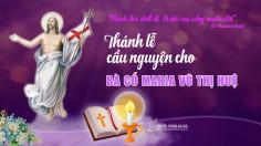 THÔNG BÁO V/v Thánh lễ trực tuyến cầu nguyện cho Bà cố Maria Vũ Thị Huệ