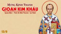 13.9.2021 – Thứ Hai XXIV Thường Niên: Thánh Gioan Kim Khẩu, Giám Mục