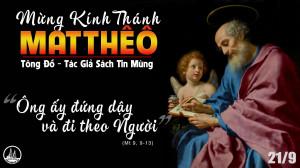 21.9.2021 – Thứ Ba XXV Thường Niên - Lễ Kính Thánh Matthêô, Tông đồ