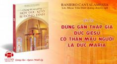 ĐHY Raniero Cantalamessa: Đứng gần thập giá Đức Giêsu có thân mẫu người là Đức Maria