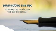 Định hướng văn học trong mục vụ truyền giáo thời đầu tại Việt Nam